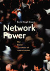 Network Power: The Social Dynamics of Globalization by David Singh Grewal (Paperback, 2008)