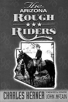 The Arizona Rough Riders by Charles Herner (1998, Paperback, Revised)