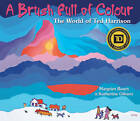 A Brush Full of Colour: The World of Ted Harrison by Katherine Gibson, Margriet Ruurs (Hardback, 2014)