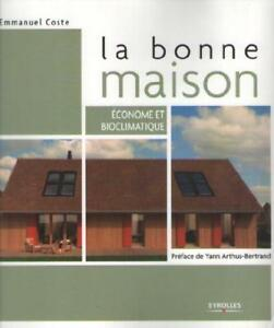 Détails Sur La Bonne Maison Econome Et Bioclimatique Ecologique Emmanuel Coste Voir Sommaire