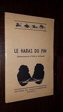 LE HARAS DU PIN - 1956 - Ill. de O'Neill et Pelluard - Orne Normandie
