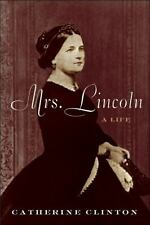 Mrs. Lincoln : A Life by Catherine Clinton (2009, Hardcover)