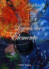 Legende der Elemente von Eva Rauch (2011, Taschenbuch)