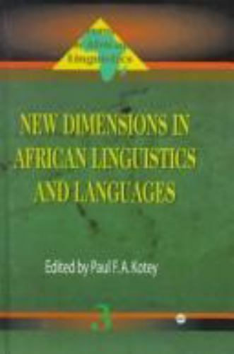 New Dimensions in African Linguistics and Languages (Trends in African Linguisti