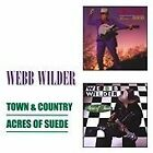 Webb Wilder - Town & Country/Acres of Suede (2010)