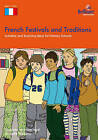 French Festivals and Traditions: Activities and Teaching Ideas for Primary Schools by Nicolette Hannam, Michelle Williams (Paperback, 2009)