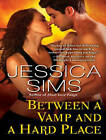 Between a Vamp and a Hard Place by Jessica Sims (CD-Audio, 2015)