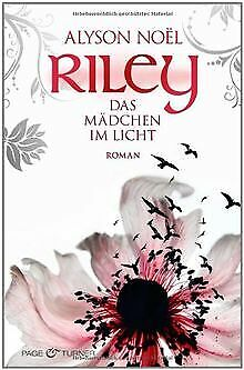 Riley - Das Mädchen im Licht -: Roman von Noël, Alyson | Buch | Zustand gut