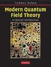 Modern Quantum Field Theory: A Concise Introduction by Tom Banks (Hardback, 2008)