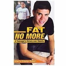 Fat No More: A Teenager's Victory over Obesity, Alberto Hidalgo-robert, Good Boo