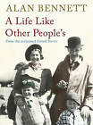 A Life Like Other People's by Alan Bennett (Hardback, 2009)