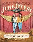 Junk Gypsy: Designing a Life at the Crossroads of Wonder & Wander by Jolie Sikes, Amie Sikes (Paperback / softback, 2016)