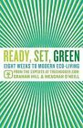 Ready, Set, Green: Eight Weeks to Modern Eco-Living from the Experts at TreeHugger.com by Meaghan O'Neill, Graham Hill (Paperback / softback)