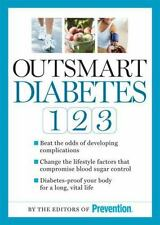 Outsmart Diabetes 1-2-3: A 3-Step Plan to Balance Sugar, Lose Weight, and Rever