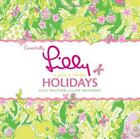 Essentially Lilly : A Guide to Colorful Holidays by Jay Mulvaney and Lilly Pulitzer (2005, Hardcover)
