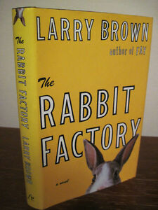 1st-Edition-THE-RABBIT-FACTORY-Larry-Brown-FIRST-PRINTING-Fiction-NOVEL