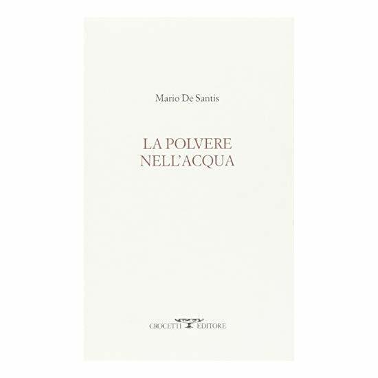 9788883062384 La polvere nell'acqua - di Mario De Santis (Autore)