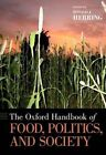 The Oxford Handbook of Food, Politics, and Society by Oxford University Press Inc (Hardback, 2015)