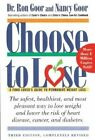 Choose to Lose: Food Lover's Guide to Permanent Weight Loss by Ron Goor, Nancy Goor (Paperback, 1999)