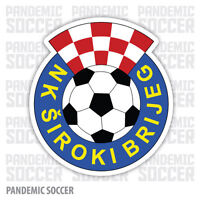 NK Siroki Brijeg Bosnia Vinyl Sticker Decal Football Herzegovina UEFA Soccer