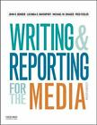 Writing and Reporting for the Media by Lucinda D. Davenport, Michael W. Drager, Fred Fedler and John R. Bender (2015, Paperback)