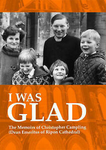 I-Was-Glad-The-Memoirs-of-Christopher-Campling-Dean-Emiritus-of-Ripon-Cathedra