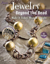 Jewelry Beyond the Bead: Make It Today, Wear It Tonight,Erica Visocky,New Book m