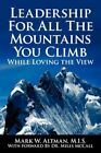 Leadership for All Mountains You Climb While Loving View by Altman Mark W
