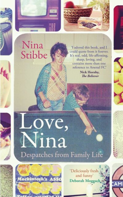"""AS NEW"" Stibbe, Nina, Love, Nina: Despatches from Family Life, Book"