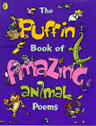The Puffin Book of Amazing Animal Poems by Penguin Books Ltd (Hardback, 2000)