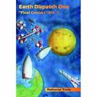 Earth DISPATCH One Final Contact Vol. 2 Trinity Nathanial Paperback Print on Dem
