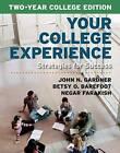 Your College Experience: Strategies for Success by John N. Gardner, Betsy O. Barefoot, Negar Farakish (Paperback, 2014)