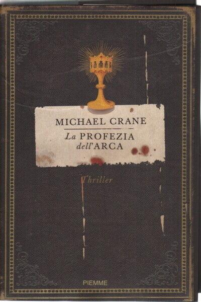 La profezia dell'arca - Michael Crane (Edizioni Piemme )