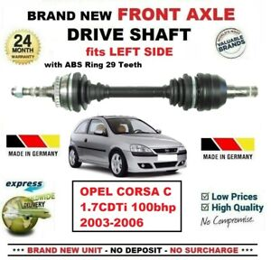 FOR-OPEL-CORSA-C-1-7CDTi-100bhp-2003-2006-BRAND-NEW-FRONT-AXLE-LEFT-DRIVESHAFT