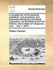 A Compleat List, of the Stewards, Presidents, Vice-Presidents, and Treasurers Belonging to the Royal Corporation, for the Relief of the Poor Widows, and Children of Clergymen, from ... July 1. 1678. ... by William Freeman (Paperback / softback, 2010)