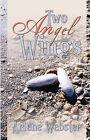 Two Angel Wings by Arlene Webster (Paperback / softback, 2007)