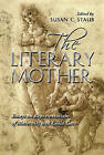 The Literary Mother: Essays on Representations of Maternity and Child Care by McFarland & Co  Inc (Paperback, 2007)