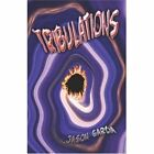Tribulations 9781424160396 by Jason Garcia Paperback