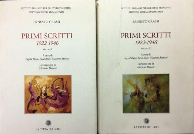(Filosofia) E. Grassi - PRIMI SCRITTI 1922-1946 - La Città del Sole 2011