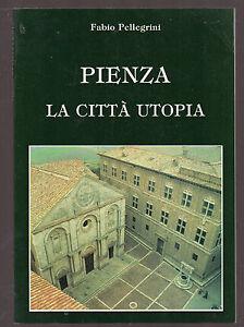 F-Pellegrini-034-PIENZA-LA-CITTA-039-UTOPIA-034-Siena-Toscana
