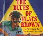 The Blues of Flats Brown by Walter Dean Myers (Hardback, 2000)