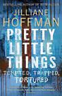 Pretty Little Things by Jilliane Hoffman (Hardback, 2010)