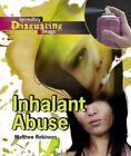 Inhalant Abuse by Matthew Robinson (Hardback, 2007)