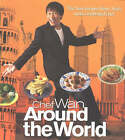 Chef Wan Around the World: The Best Recipes From Asia's Most Celebrated Chef by Wan Chef Ismail (Paperback, 2002)