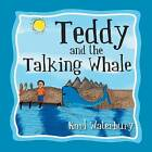 Teddy and the Talking Whale by Karl Waterbury (Paperback / softback, 2013)