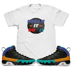 White-Dream-it-Do-it-T-Shirt-To-Match-Jordan-Retro-9-Dream-it-Do-it-Sneakers