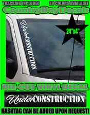 UNDER CONSTRUCTION VERTICAL Windshield Vinyl Decal Sticker Car Truck Diesel Hate