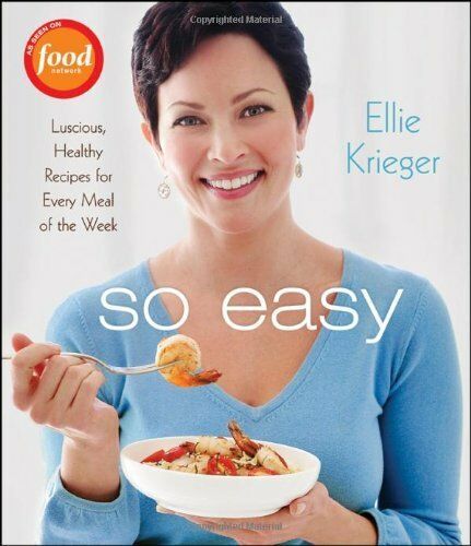 So Easy: Luscious, Healthy Recipes for Every Meal of the Week by Ellie Krieger 1