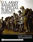 U.S.Army Rangers and Special Forces of World War II: Their War in Photos by Robert Todd Ross (Hardback, 2004)