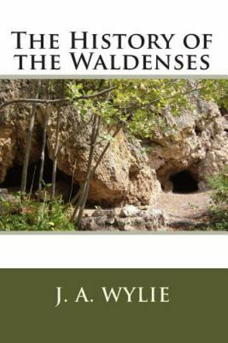 The History of the Waldenses by J. A. Wylie (2010, Paperback)